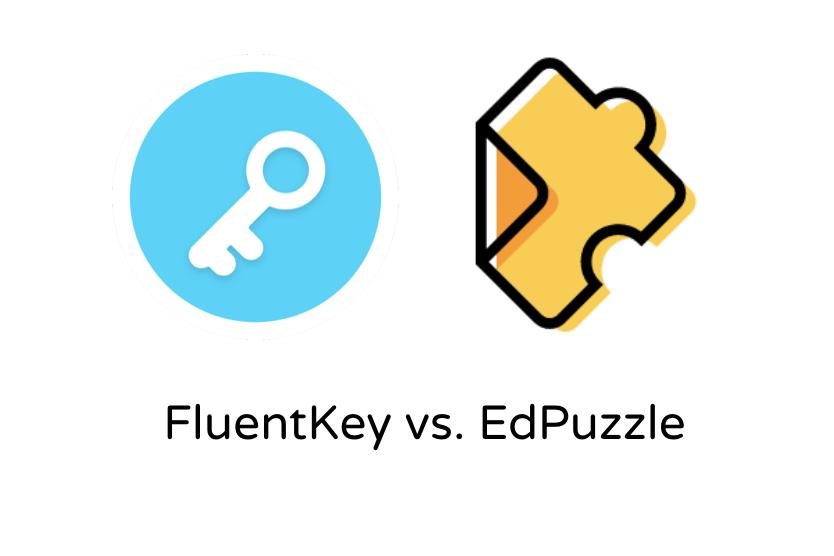 FluentKey vs. EdPuzzle